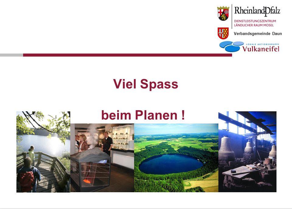 Verbandsgemeinde Daun Viel Spass beim Planen !