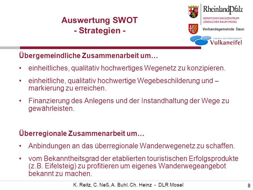 Verbandsgemeinde Daun 8 K. Reitz, C. Neß, A. Buhl, Ch. Heinz - DLR Mosel Auswertung SWOT - Strategien - Übergemeindliche Zusammenarbeit um… einheitlic