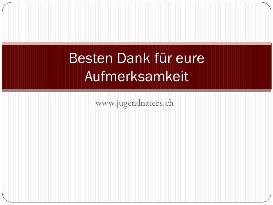 www.jugendnaters.ch Besten Dank für eure Aufmerksamkeit