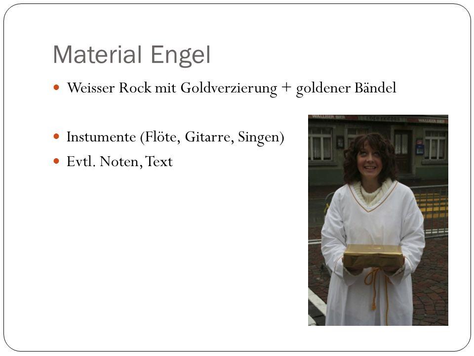Material Engel Weisser Rock mit Goldverzierung + goldener Bändel Instumente (Flöte, Gitarre, Singen) Evtl. Noten, Text