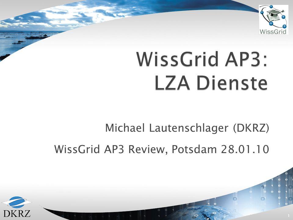 Michael Lautenschlager (DKRZ) WissGrid AP3 Review, Potsdam 28.01.10 1