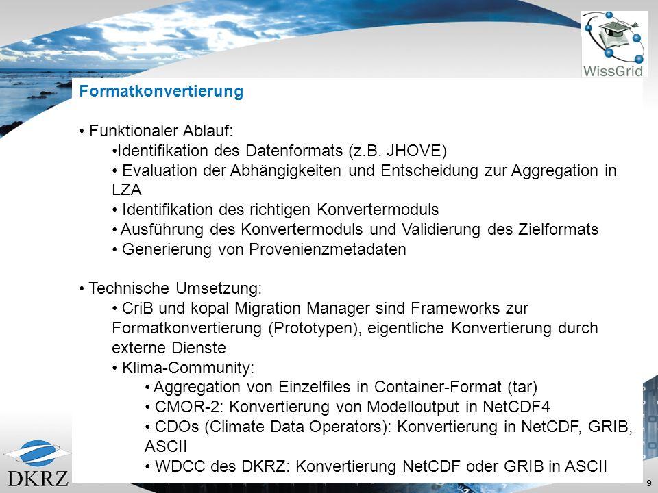 9 Formatkonvertierung Funktionaler Ablauf: Identifikation des Datenformats (z.B.