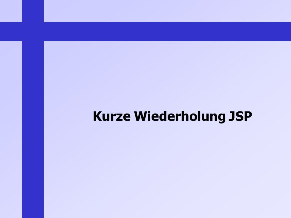 Kurze Wiederholung JSP