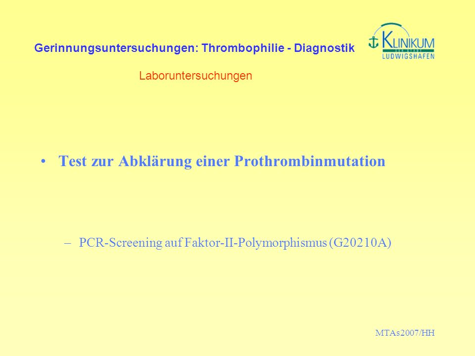 MTAs2007/HH Gerinnungsuntersuchungen: Thrombophilie - Diagnostik Laboruntersuchungen Test zur Abklärung einer Prothrombinmutation –PCR-Screening auf F