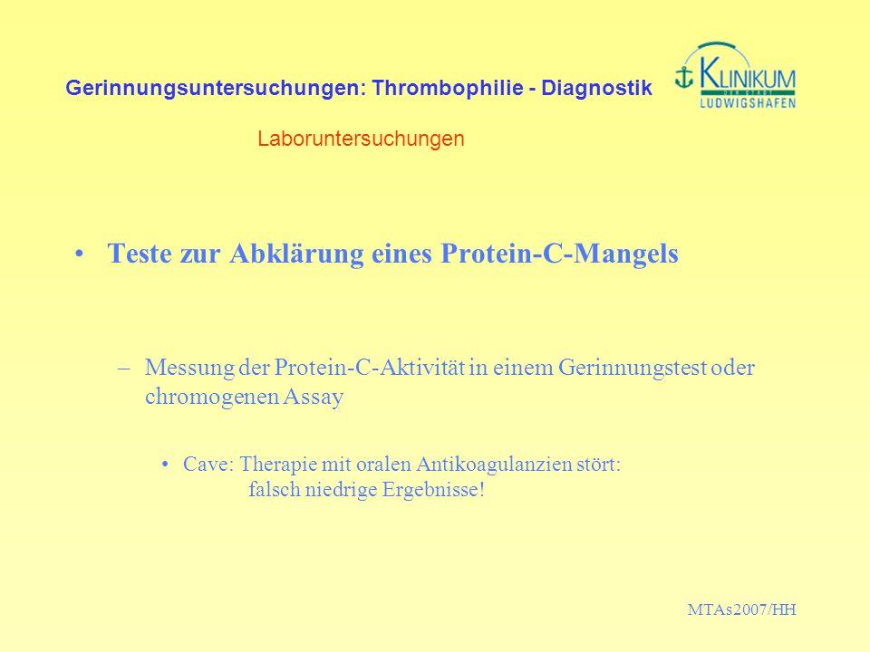 MTAs2007/HH Gerinnungsuntersuchungen: Thrombophilie - Diagnostik Laboruntersuchungen Teste zur Abklärung eines Protein-C-Mangels –Messung der Protein-