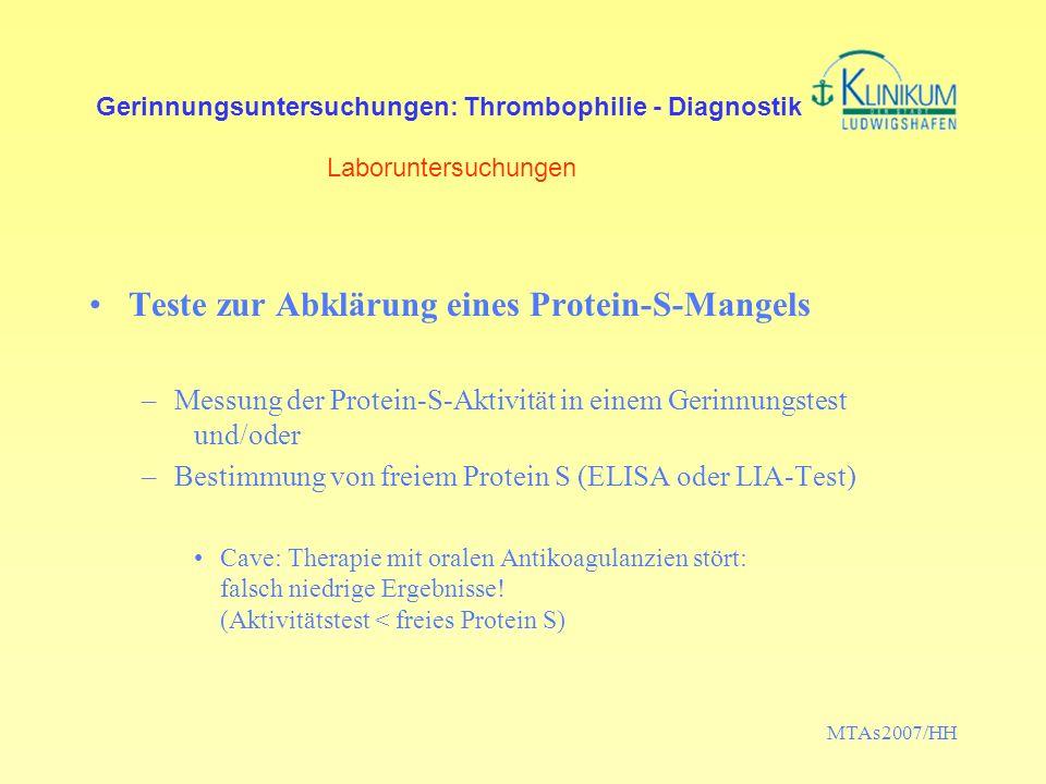 MTAs2007/HH Gerinnungsuntersuchungen: Thrombophilie - Diagnostik Laboruntersuchungen Teste zur Abklärung eines Protein-S-Mangels –Messung der Protein-