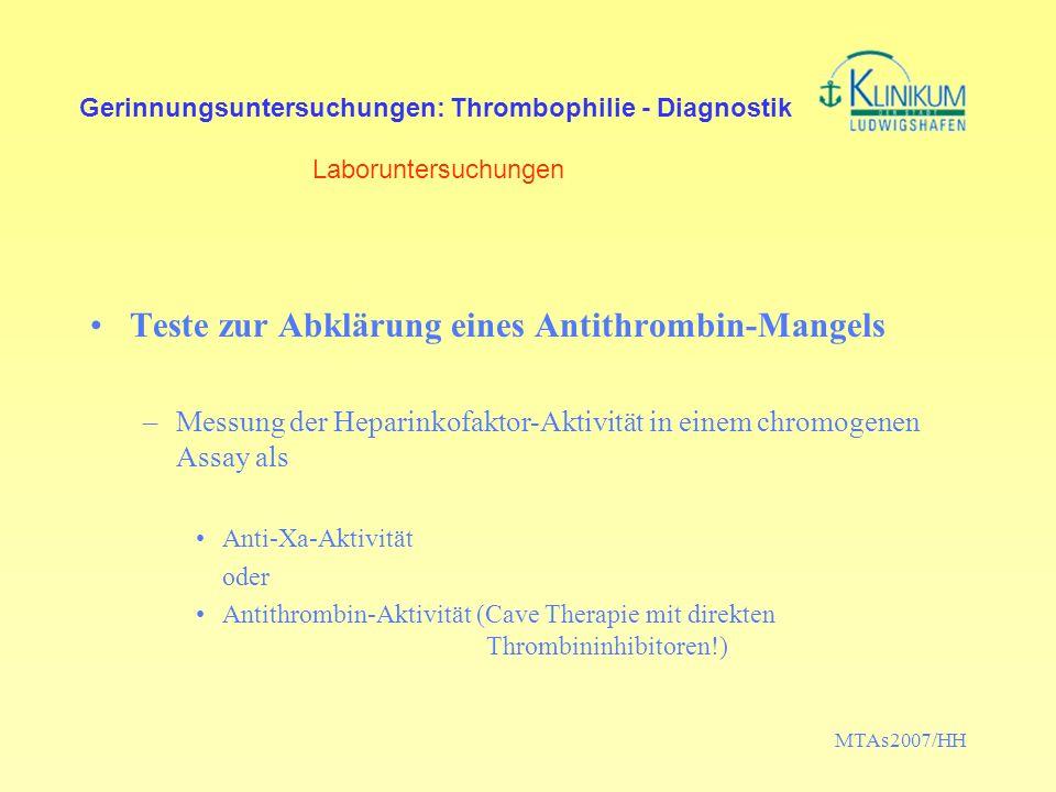 MTAs2007/HH Gerinnungsuntersuchungen: Thrombophilie - Diagnostik Laboruntersuchungen Teste zur Abklärung eines Antithrombin-Mangels –Messung der Hepar