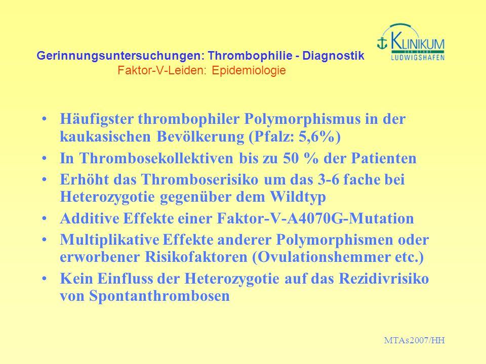 MTAs2007/HH Gerinnungsuntersuchungen: Thrombophilie - Diagnostik Antithrombin-Mangel: Epidemiologie Sehr seltener Inhibitormangel, ca 0,02% in der asymtomatischen Bevölkerung In Thrombosekollektiven ca.