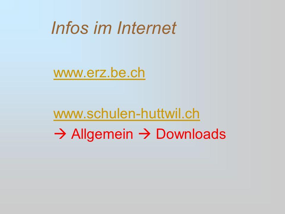 Infos im Internet www.erz.be.ch www.schulen-huttwil.ch Allgemein Downloads