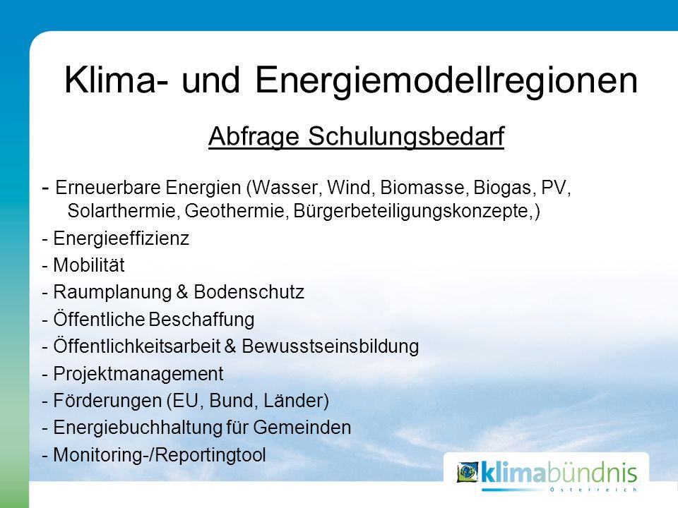Klima- und Energiemodellregionen Abfrage Schulungsbedarf - Erneuerbare Energien (Wasser, Wind, Biomasse, Biogas, PV, Solarthermie, Geothermie, Bürgerb
