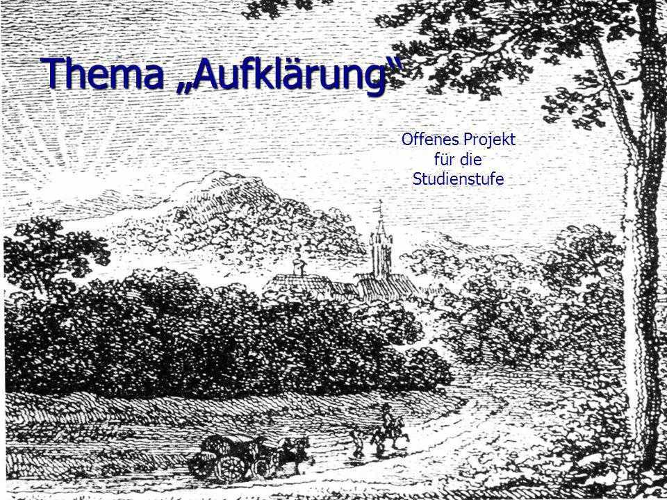 Verlaufsstruktur Plenum: Eröffnung: Leben wir in einem aufgeklärten Zeitalter.