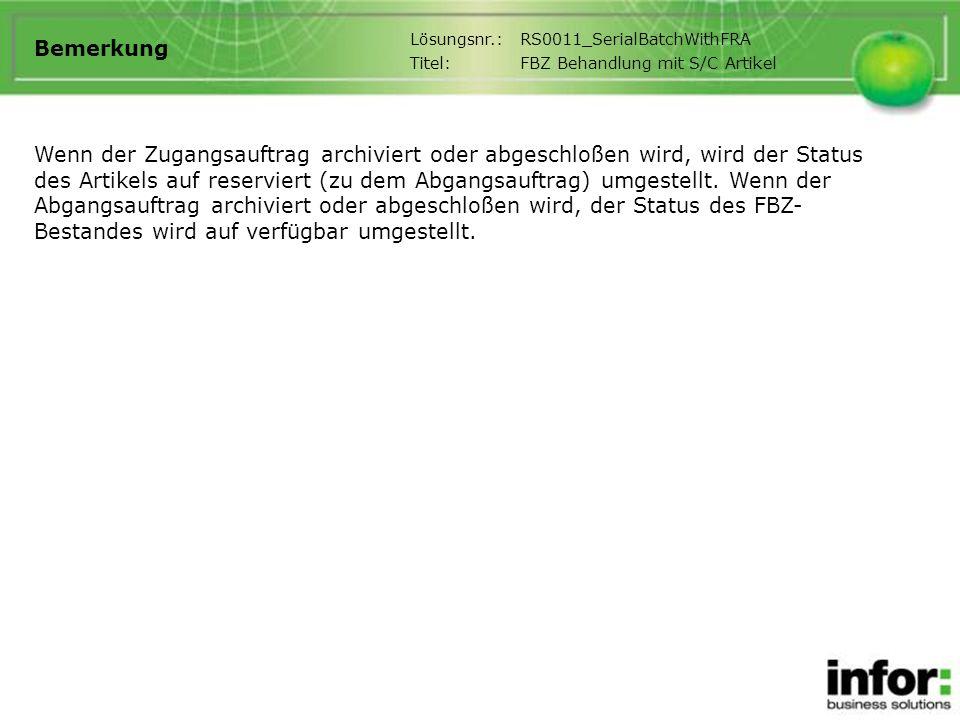 Bemerkung Wenn der Zugangsauftrag archiviert oder abgeschloßen wird, wird der Status des Artikels auf reserviert (zu dem Abgangsauftrag) umgestellt. W