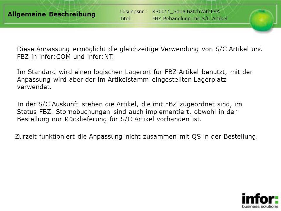 Allgemeine Beschreibung Diese Anpassung ermöglicht die gleichzeitige Verwendung von S/C Artikel und FBZ in infor:COM und infor:NT. Im Standard wird ei