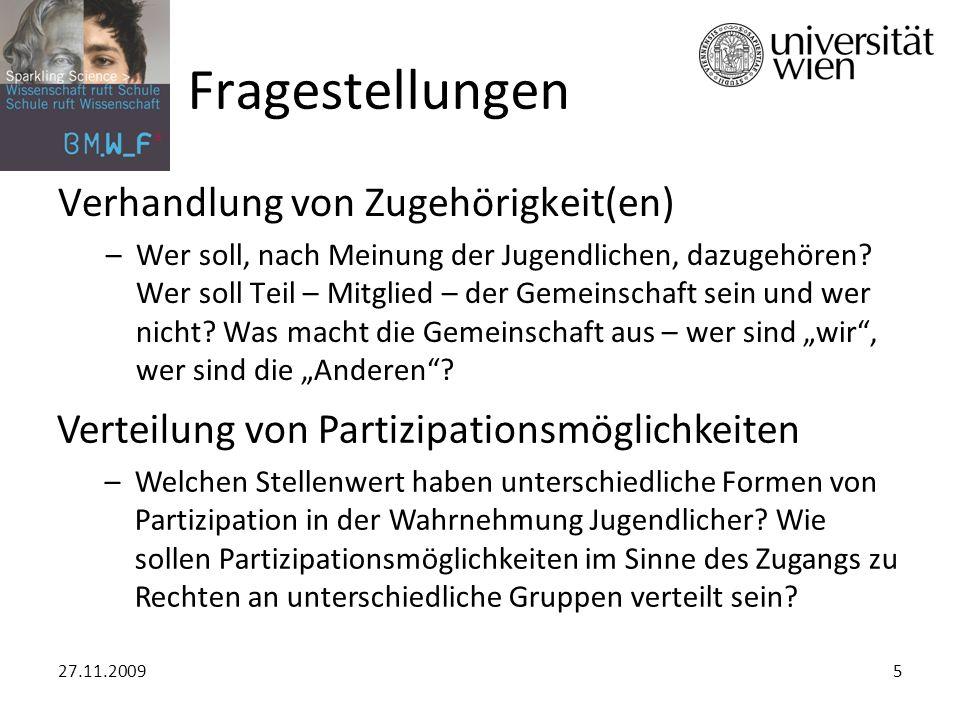 27.11.20095 Fragestellungen Verhandlung von Zugehörigkeit(en) –Wer soll, nach Meinung der Jugendlichen, dazugehören.