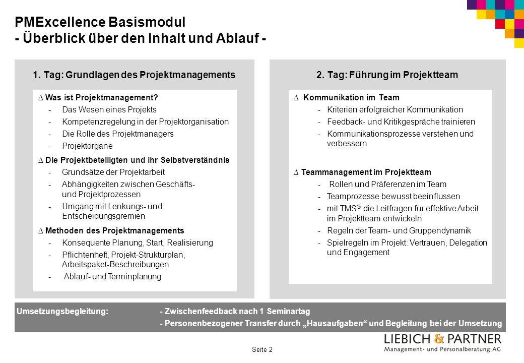 Seite 2 PMExcellence Basismodul - Überblick über den Inhalt und Ablauf - 1. Tag: Grundlagen des Projektmanagements2. Tag: Führung im Projektteam Was i