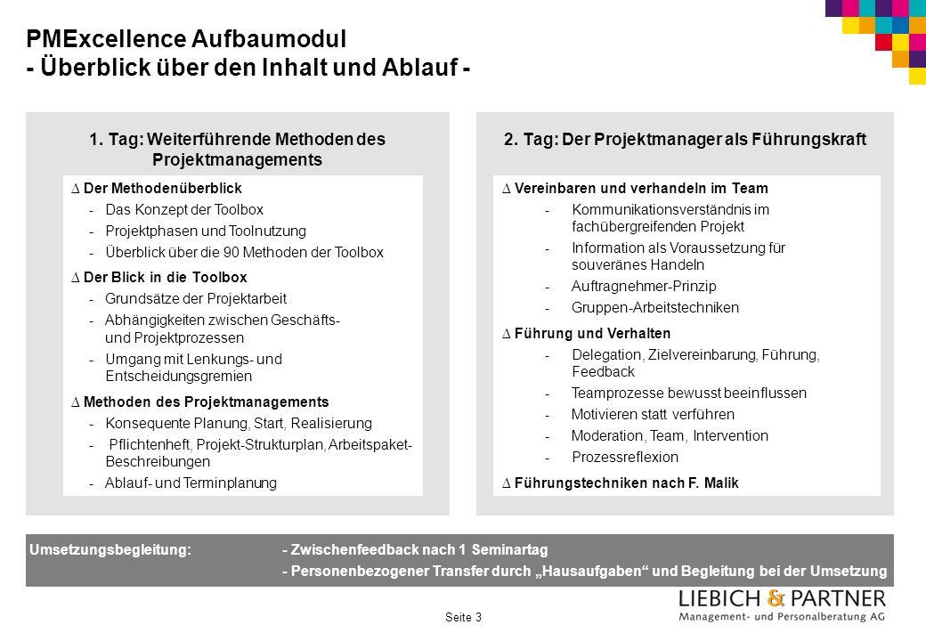 Seite 3 PMExcellence Aufbaumodul - Überblick über den Inhalt und Ablauf - 1. Tag: Weiterführende Methoden des Projektmanagements Der Methodenüberblick