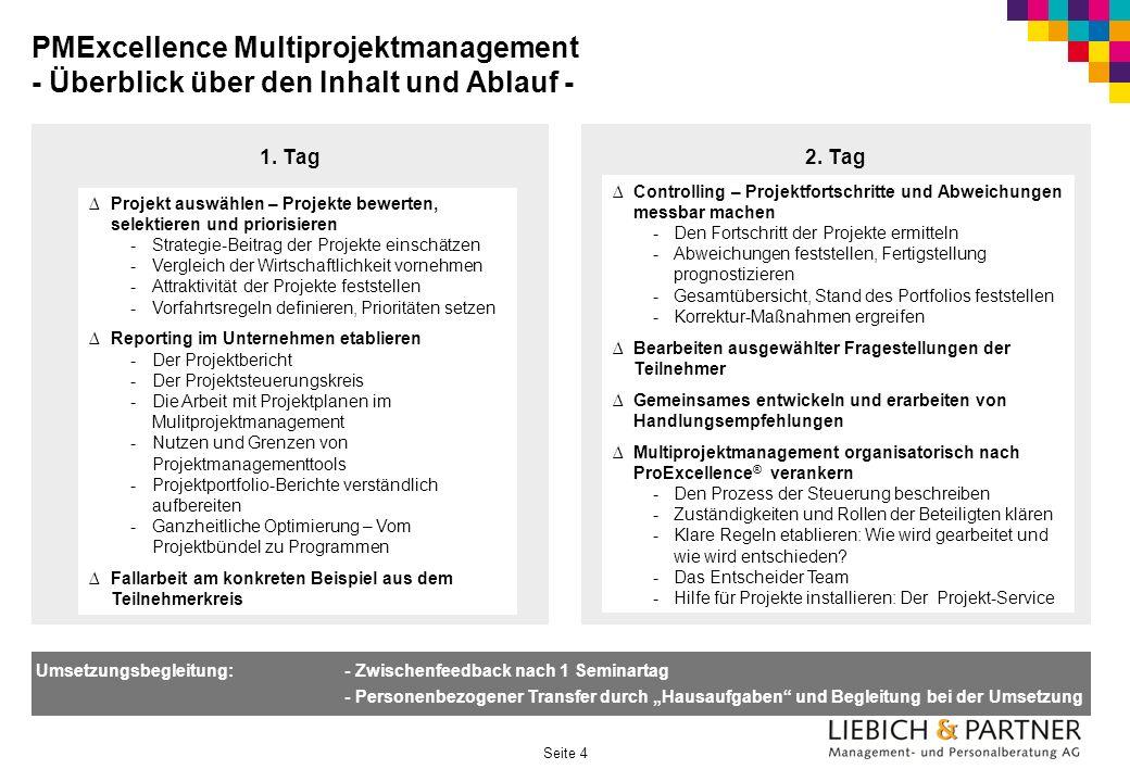 Seite 4 PMExcellence Multiprojektmanagement - Überblick über den Inhalt und Ablauf - 1. Tag Projekt auswählen – Projekte bewerten, selektieren und pri
