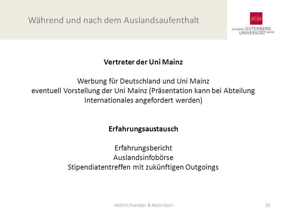 Vertreter der Uni Mainz Werbung für Deutschland und Uni Mainz eventuell Vorstellung der Uni Mainz (Präsentation kann bei Abteilung Internationales ang