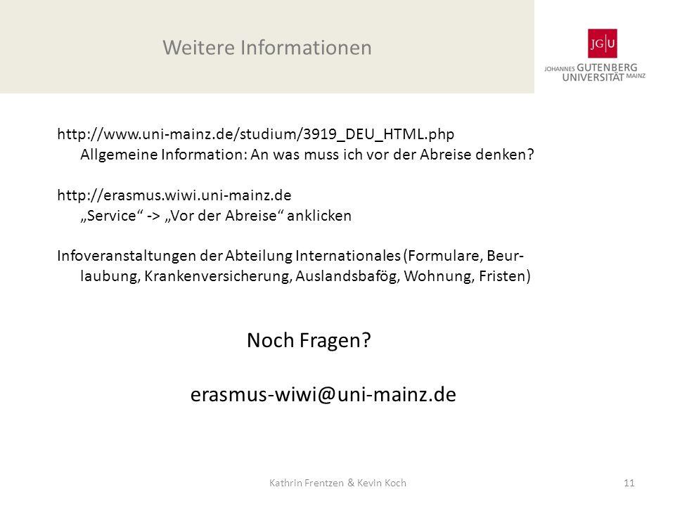 http://www.uni-mainz.de/studium/3919_DEU_HTML.php Allgemeine Information: An was muss ich vor der Abreise denken? http://erasmus.wiwi.uni-mainz.de Ser