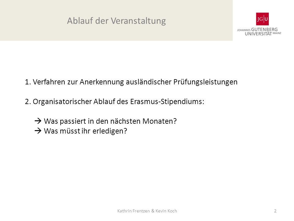 1. Verfahren zur Anerkennung ausländischer Prüfungsleistungen 2. Organisatorischer Ablauf des Erasmus-Stipendiums: Was passiert in den nächsten Monate