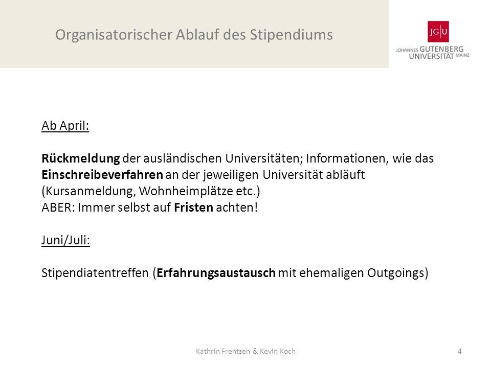Ab April: Rückmeldung der ausländischen Universitäten; Informationen, wie das Einschreibeverfahren an der jeweiligen Universität abläuft (Kursanmeldun