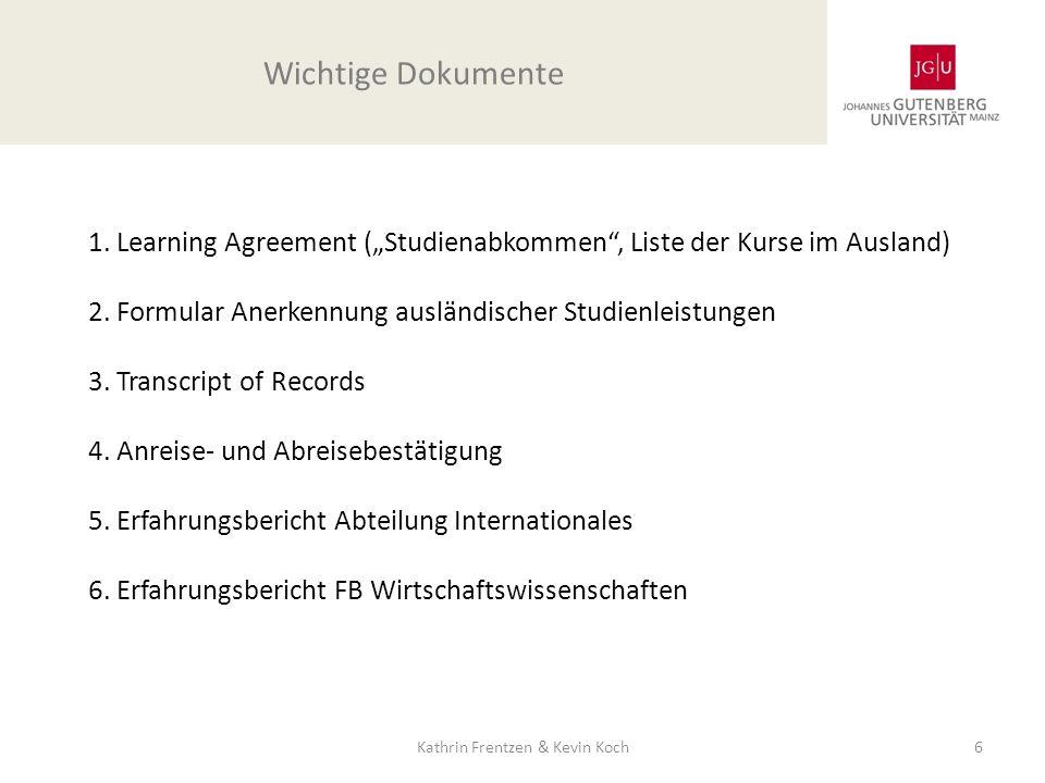 Kurse und Veranstaltungen, die ihr im Ausland belegen möchtet, eintragen Änderungen nachträglich möglich (siehe Rückseite) Unterschriften von dem Fachkoordinator in Mainz (Prof.
