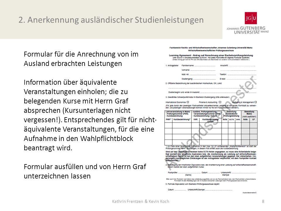 Formular für die Anrechnung von im Ausland erbrachten Leistungen Information über äquivalente Veranstaltungen einholen; die zu belegenden Kurse mit He