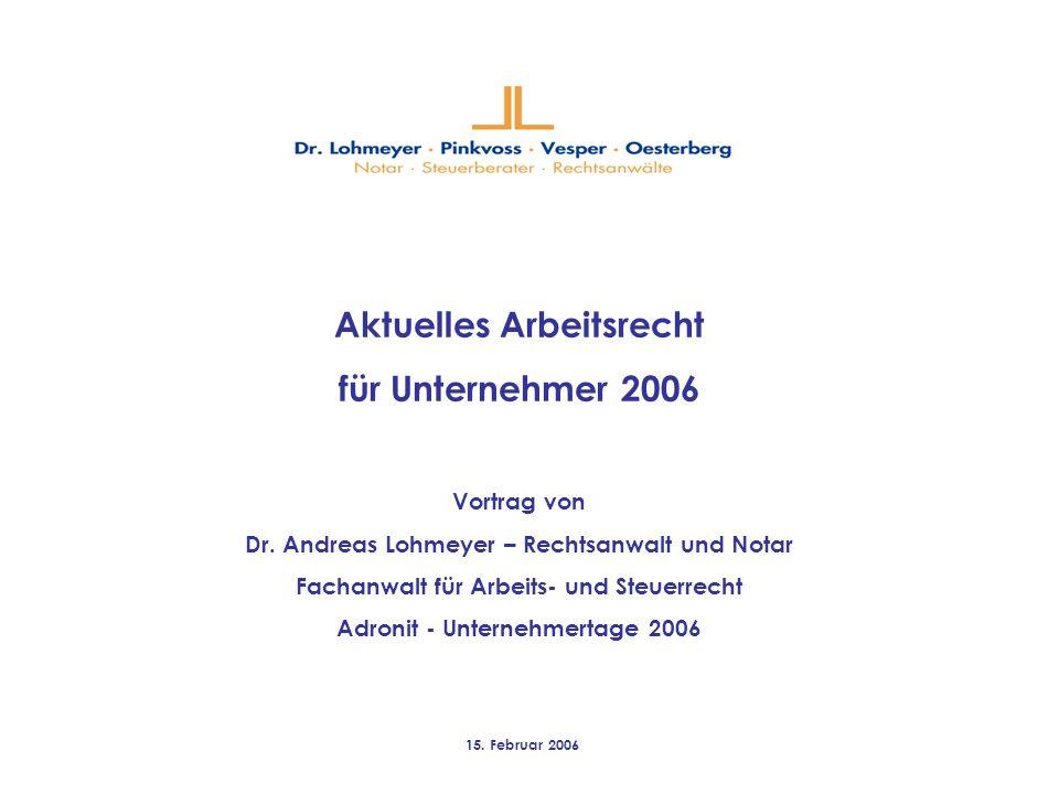 Aktuelles Arbeitsrecht für Unternehmer 2006 Vortrag von Dr.