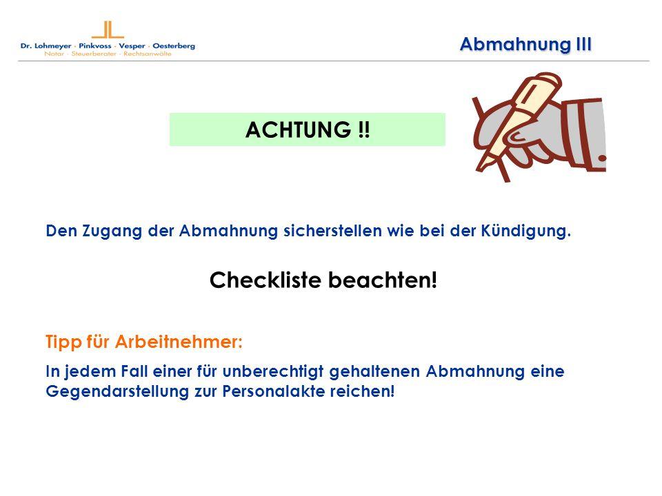 Abmahnung III Den Zugang der Abmahnung sicherstellen wie bei der Kündigung.