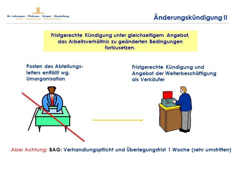 Änderungskündigung II Fristgerechte Kündigung unter gleichzeitigem Angebot, das Arbeitsverhältnis zu geänderten Bedingungen fortzusetzen.