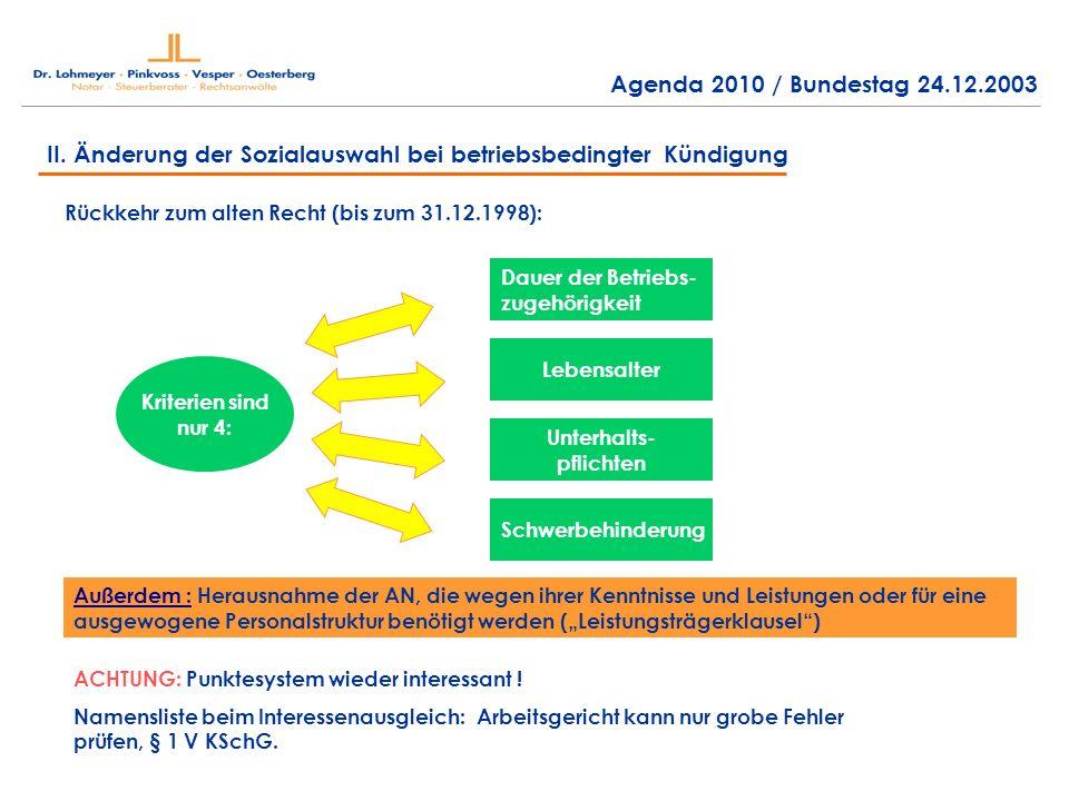 II. Änderung der Sozialauswahl bei betriebsbedingter Kündigung Rückkehr zum alten Recht (bis zum 31.12.1998): Kriterien sind nur 4: Dauer der Betriebs