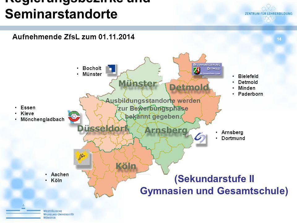 14 Arnsberg Dortmund Essen Kleve Mönchengladbach Bocholt Münster Ausbildungsstandorte werden zur Bewerbungsphase bekannt gegeben. Aachen Köln Bielefel