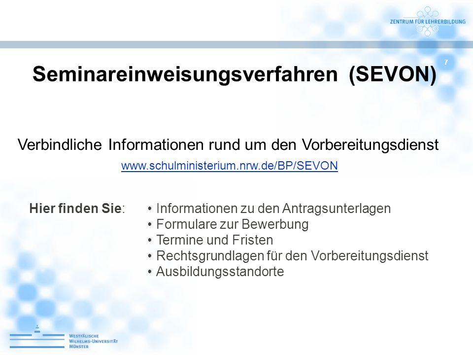 77 Seminareinweisungsverfahren (SEVON) Verbindliche Informationen rund um den Vorbereitungsdienst Hier finden Sie:Informationen zu den Antragsunterlag