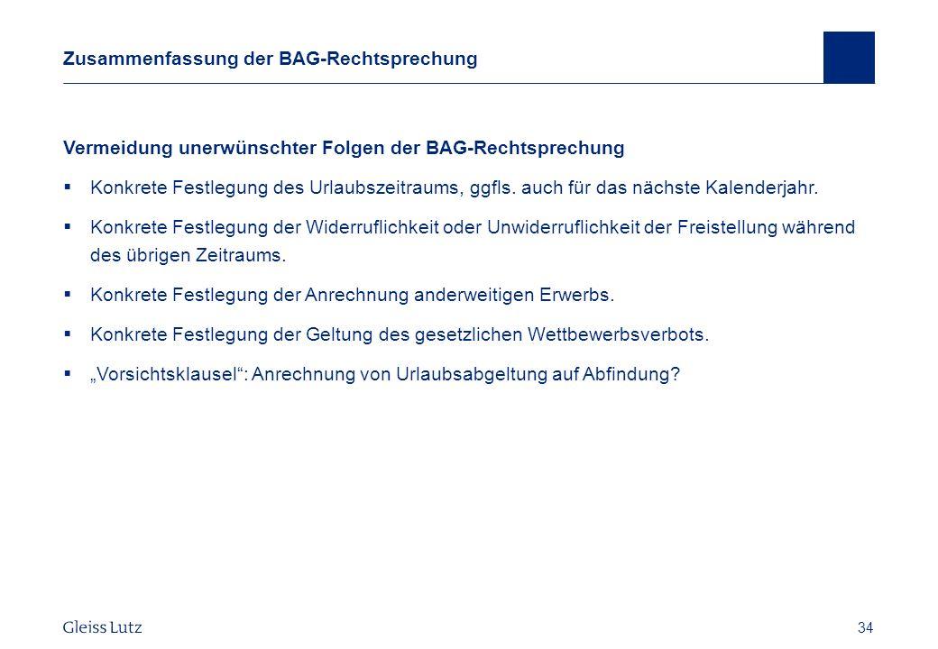34 Zusammenfassung der BAG-Rechtsprechung Vermeidung unerwünschter Folgen der BAG-Rechtsprechung Konkrete Festlegung des Urlaubszeitraums, ggfls. auch