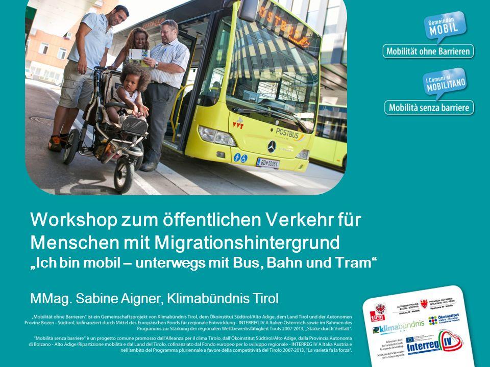 Workshop zum öffentlichen Verkehr für Menschen mit Migrationshintergrund Ich bin mobil – unterwegs mit Bus, Bahn und Tram MMag.