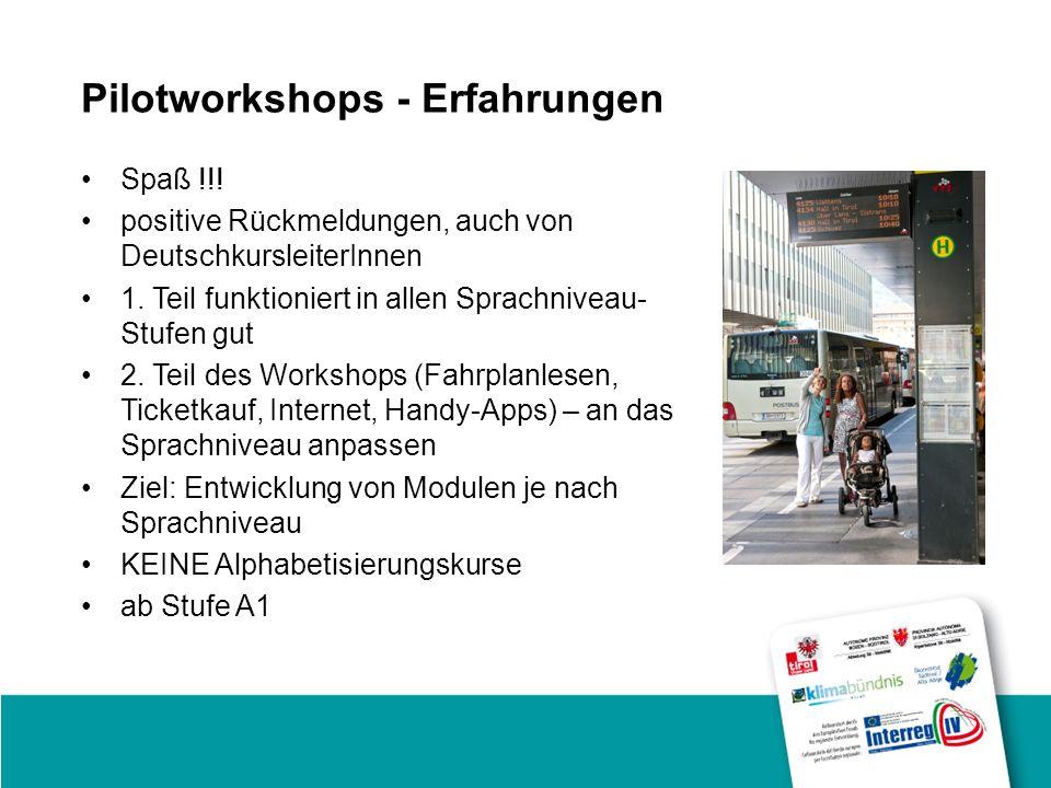 Pilotworkshops - Erfahrungen Spaß !!. positive Rückmeldungen, auch von DeutschkursleiterInnen 1.