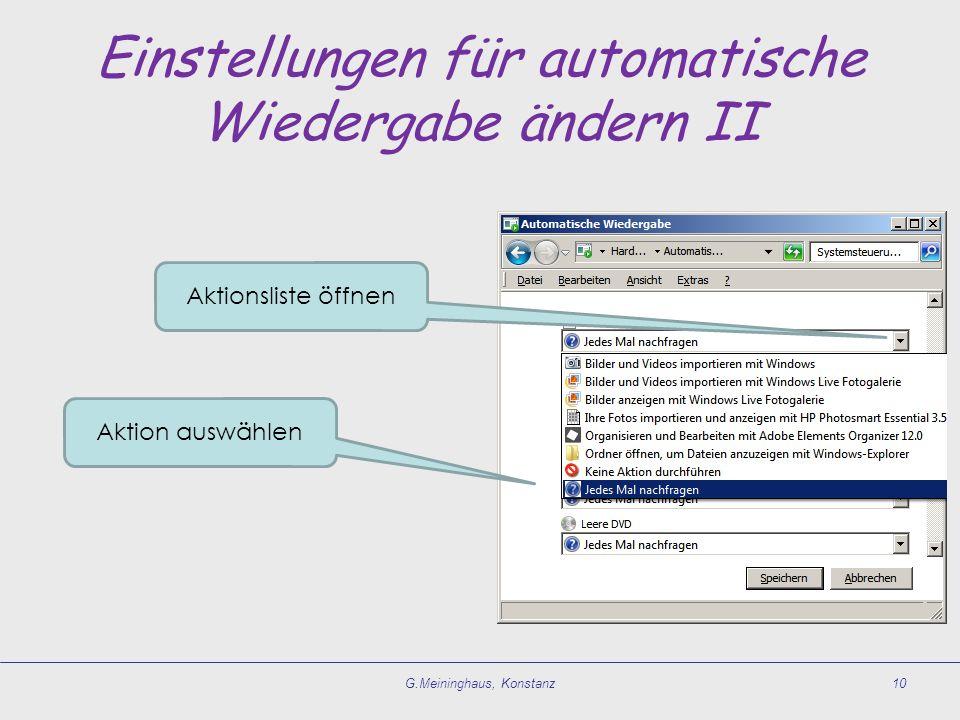 Einstellungen für automatische Wiedergabe ändern II G.Meininghaus, Konstanz10 Aktionsliste öffnen Aktion auswählen