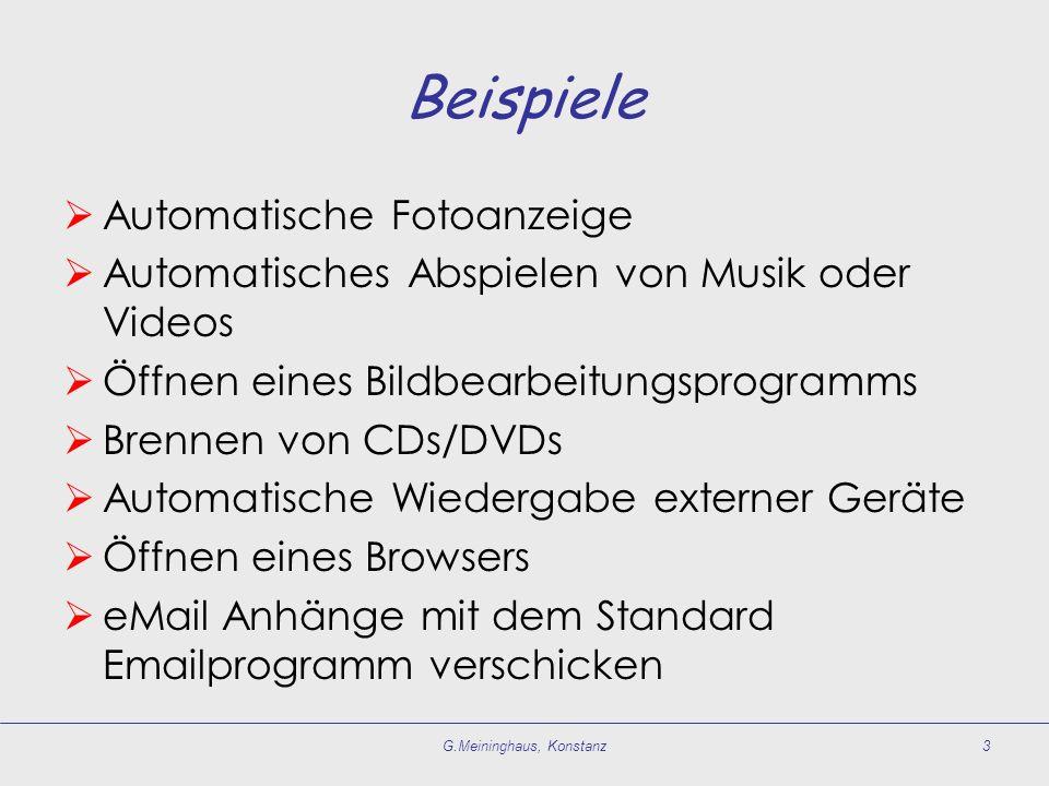 Beispiele Automatische Fotoanzeige Automatisches Abspielen von Musik oder Videos Öffnen eines Bildbearbeitungsprogramms Brennen von CDs/DVDs Automatis