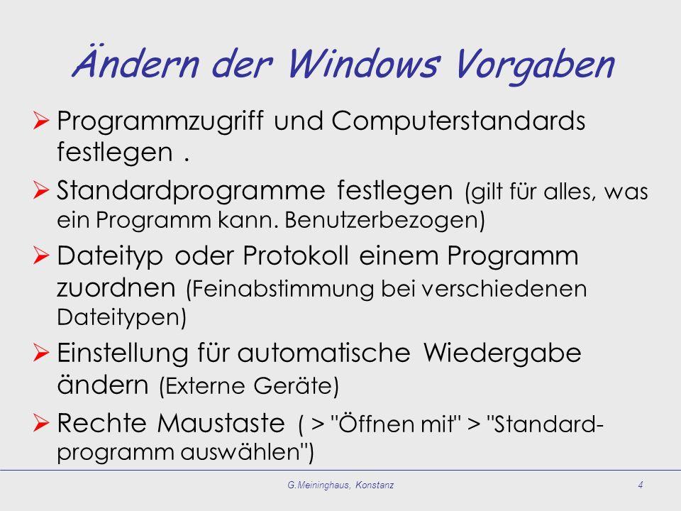 Ändern der Windows Vorgaben Programmzugriff und Computerstandards festlegen. Standardprogramme festlegen (gilt für alles, was ein Programm kann. Benut