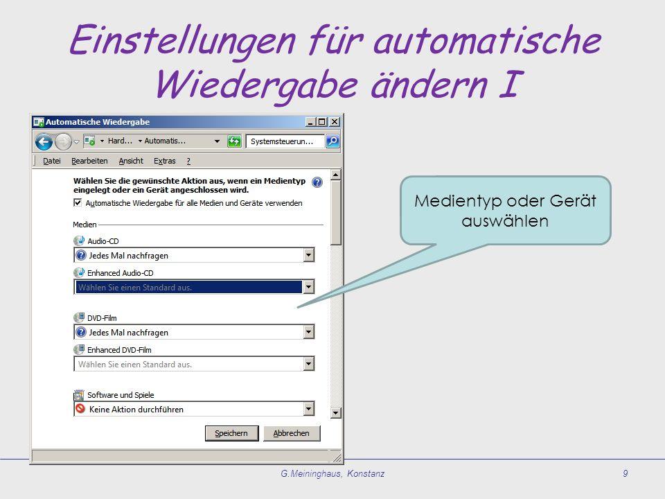 Einstellungen für automatische Wiedergabe ändern I G.Meininghaus, Konstanz9 Medientyp oder Gerät auswählen