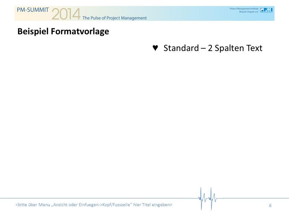 Standard – 2 Spalten Text und Grafik Kopf/Fusszeile hier Titel eingeben> 7 Beispiel Formatvorlage