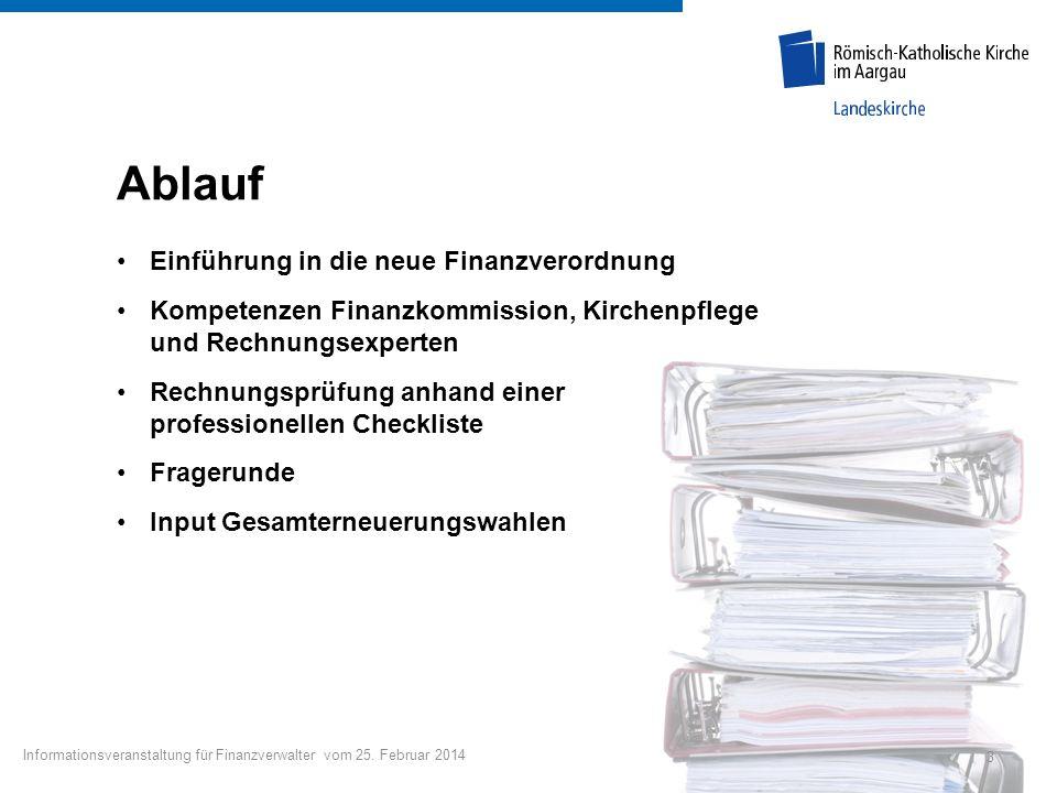 Ablauf Einführung in die neue Finanzverordnung Kompetenzen Finanzkommission, Kirchenpflege und Rechnungsexperten Rechnungsprüfung anhand einer profess