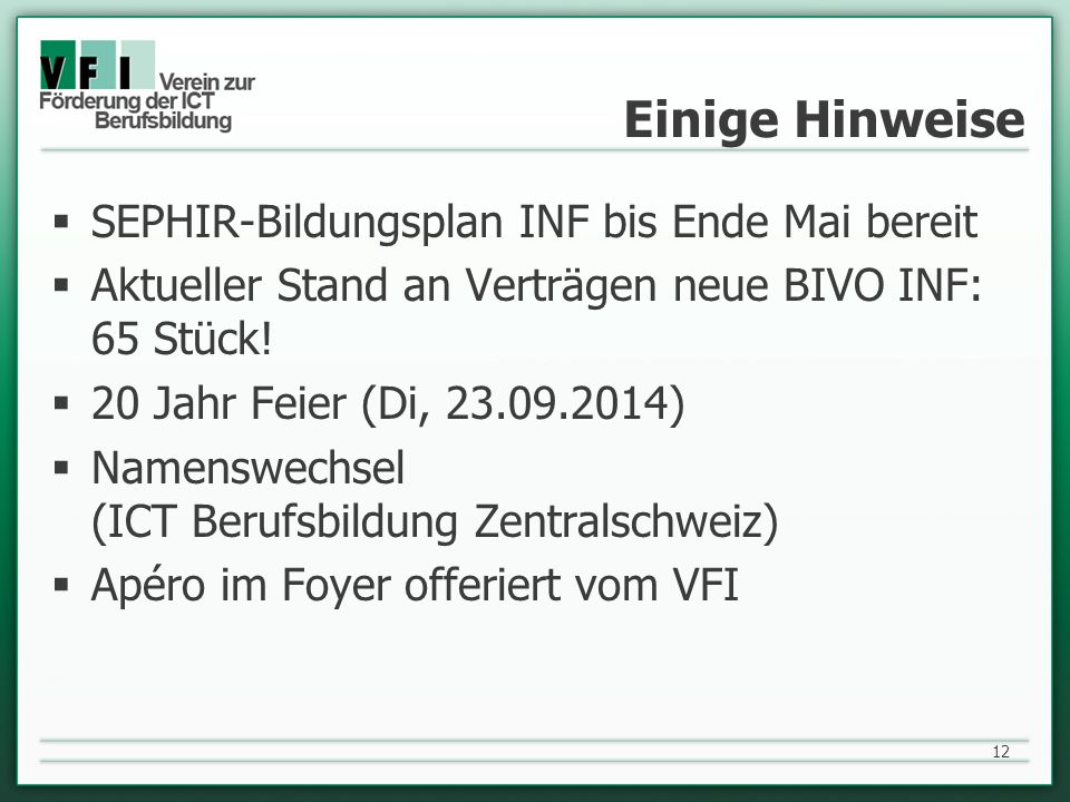 Einige Hinweise SEPHIR-Bildungsplan INF bis Ende Mai bereit Aktueller Stand an Verträgen neue BIVO INF: 65 Stück! 20 Jahr Feier (Di, 23.09.2014) Namen