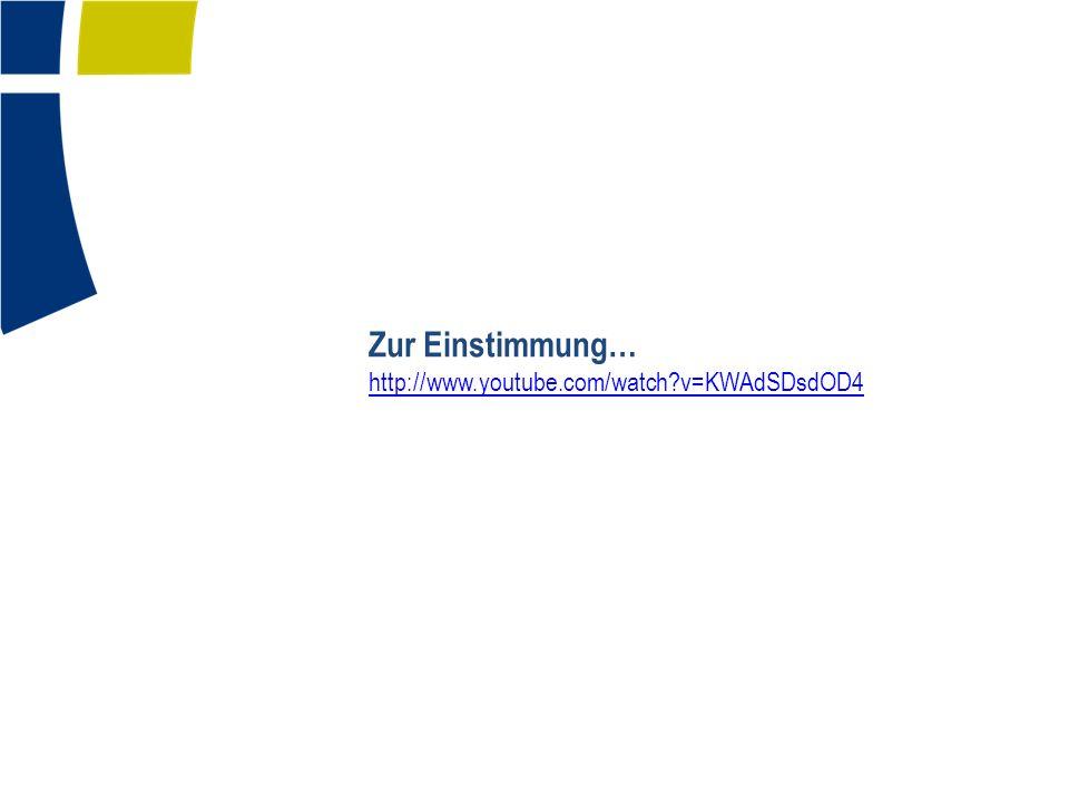 Zur Einstimmung… http://www.youtube.com/watch?v=KWAdSDsdOD4