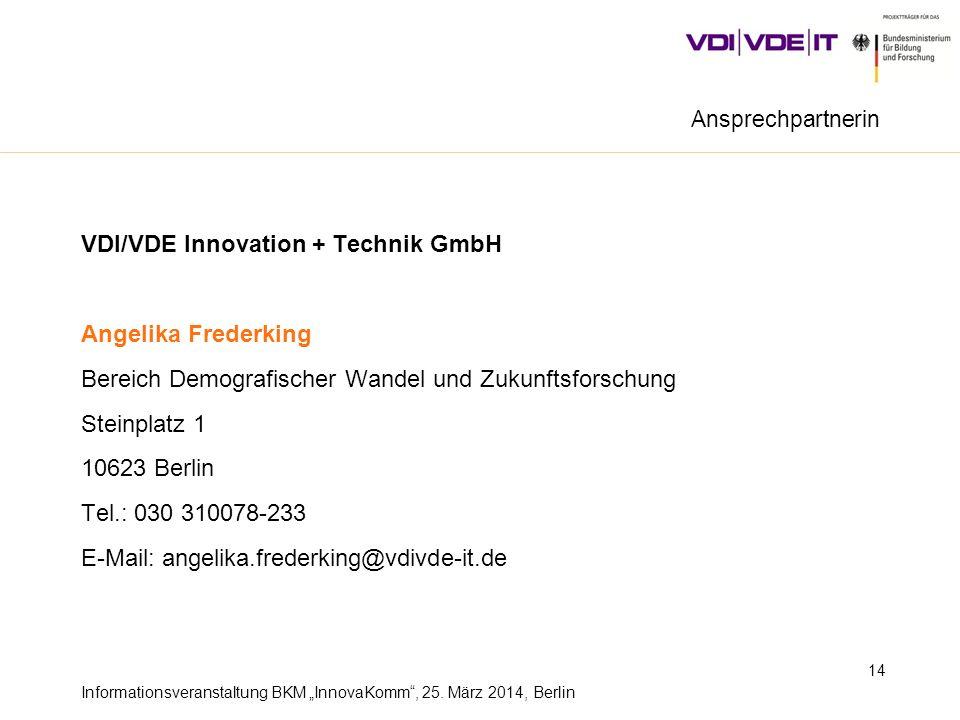 Informationsveranstaltung BKM InnovaKomm, 25. März 2014, Berlin VDI/VDE Innovation + Technik GmbH Angelika Frederking Bereich Demografischer Wandel un