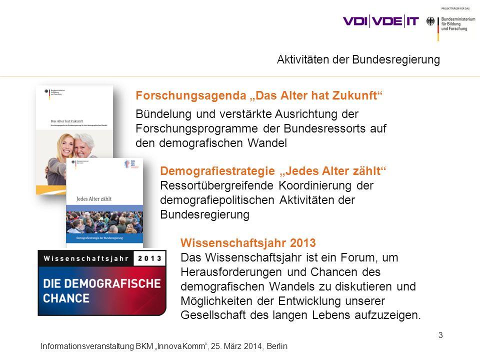 Informationsveranstaltung BKM InnovaKomm, 25. März 2014, Berlin Wissenschaftsjahr 2013 Das Wissenschaftsjahr ist ein Forum, um Herausforderungen und C