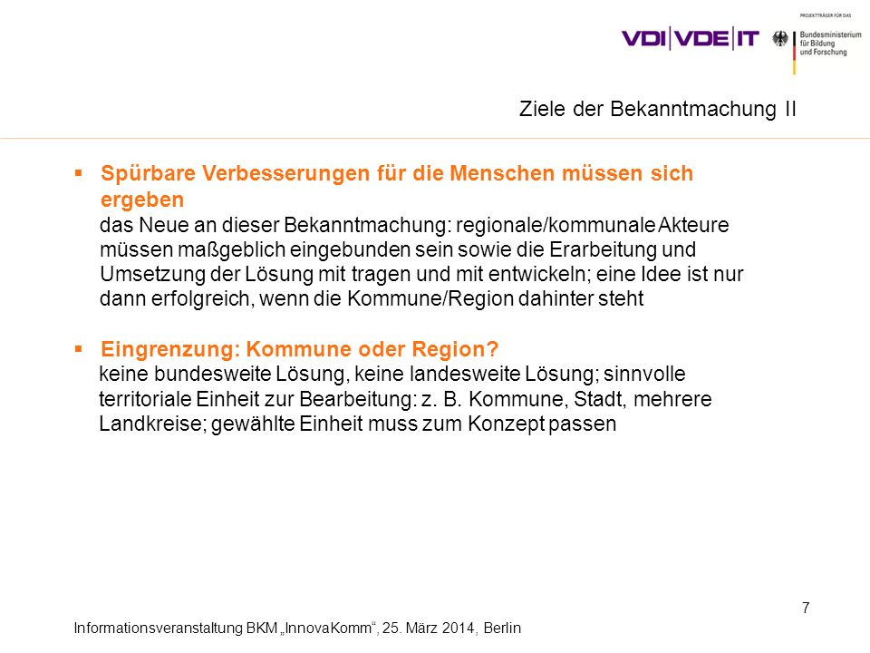Informationsveranstaltung BKM InnovaKomm, 25. März 2014, Berlin 7 Spürbare Verbesserungen für die Menschen müssen sich ergeben das Neue an dieser Beka
