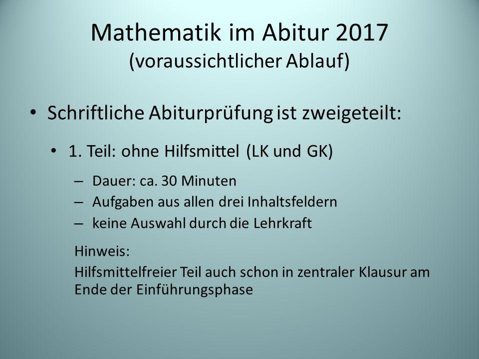 Mathematik im Abitur 2017 (voraussichtlicher Ablauf) 2.