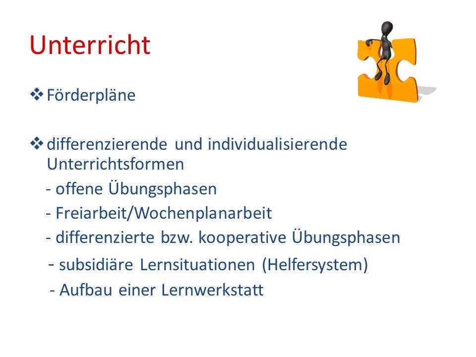 Unterricht Förderpläne differenzierende und individualisierende Unterrichtsformen - offene Übungsphasen - Freiarbeit/Wochenplanarbeit - differenzierte