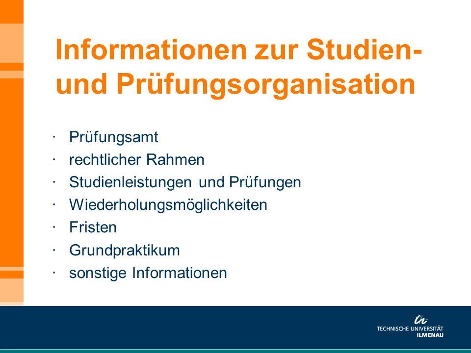 Informationen zur Studien- und Prüfungsorganisation · Prüfungsamt · rechtlicher Rahmen · Studienleistungen und Prüfungen · Wiederholungsmöglichkeiten